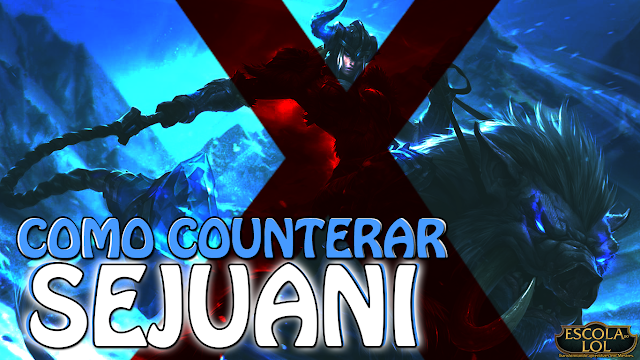 Como counterar Sejuani no League of Legends