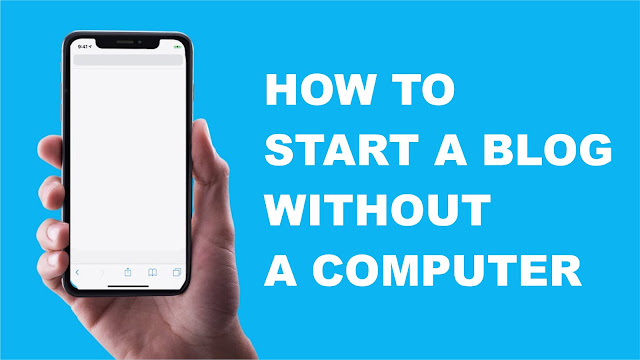 How to Start a Blog Without a Computer