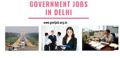Government Jobs in Delhi, Jobs in Delhi, Vacancy in Delhi, Part time Jobs in Delhi