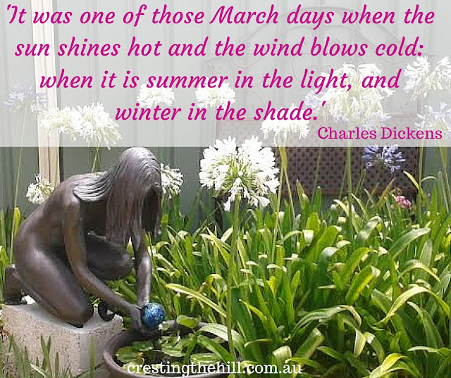 Charles Dickens — 'It was one of those March days when the sun shines hot and the wind blows cold: when it is summer in the light, and winter in the shade.'