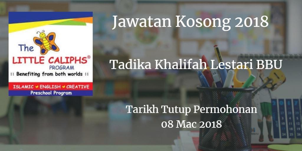 Jawatan Kosong Tadika Khalifah Lestari BBU 08 Mac 2018