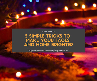 5 simple tricks to make your faces and home brighter