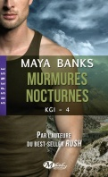 http://lachroniquedespassions.blogspot.fr/2014/11/kgi-tome-4-murmures-nocturnes-maya-banks.html