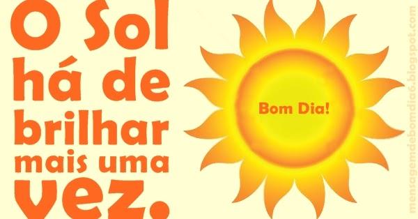 Bom Dia Sol: O Sol Há De Brilhar