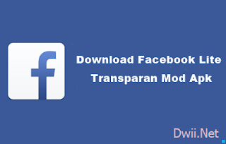 Download FB Lite Transparan Apk Terbaru (Tanpa Root)