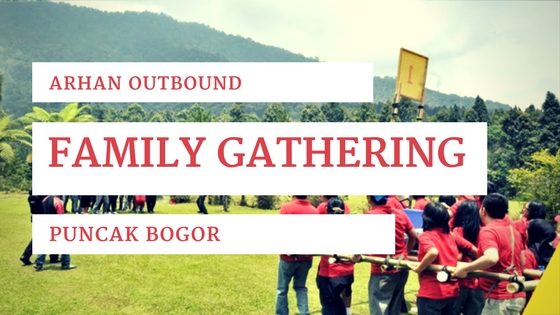 Family gathering outbound di Bogor