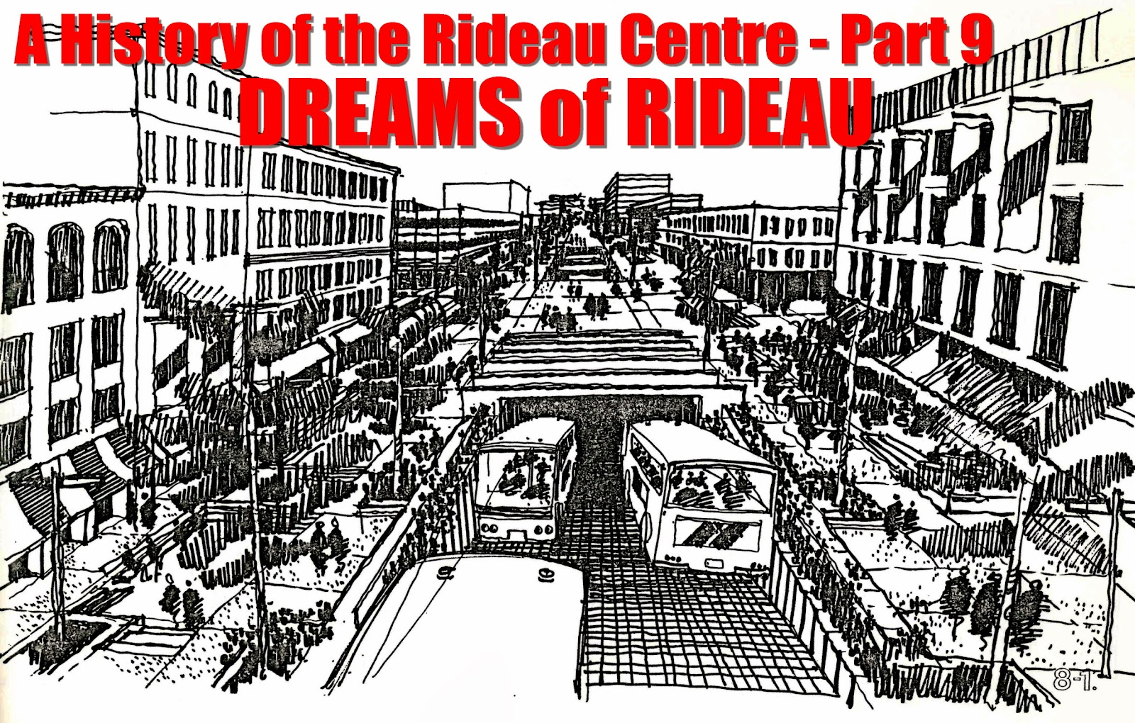 Urbsite: RIDEAU CENTRE HISTORY - Part 9: DREAMS of RIDEAU