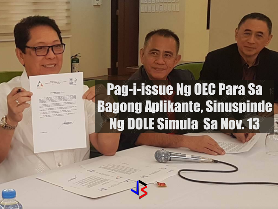 "Department of Labor and Employment Secretary Silvestre Bello III suspends the issuance of OEC for the new applicants starting November 13 to December 12. This is in respond to persistent reports of illegal recruitment activities and for the protection of the public. Advertisements   In a Department Order dated November 9 signed by  Labor Sec. Bello it is stated that: ""In view of persistent reports of illegal recruitment activities including direct hires, and in order to protect the public from pernicious activities of certain unscrupulous individuals preying on Filipinos desiring to work overseas, the acceptance and processing of all new applications for Overseas Employment Certificate for all Overseas Filipino Workers, including direct hire workers , are hereby suspended."" However, workers who are being hired by international  organizations and members of diplomatic corps, royal families and sea-based recruitment agencies are excluded from the suspension. An investigating team is also on the move to get the root of the said malfeasance and will be submitting their official findings and recommendations. The suspension will be effective starting November 13 to December 1 and shall be implemented by the Philippine Overseas Employment Administration covering all land-based private recruitment agencies. Sponsored Links   Advertisement Read More:     ©2017 THOUGHTSKOTO"