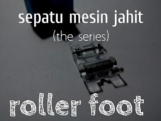 sepatu mesin jahit roller foot emakwatik