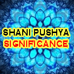Shani Pushya Yoga and Its impacts, How shani pushya yoga form, significance of shani pushya yoga.