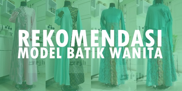 Lagi Nyari Model Batik Wanita Terbaru? Ini Dia Rekomendasinya