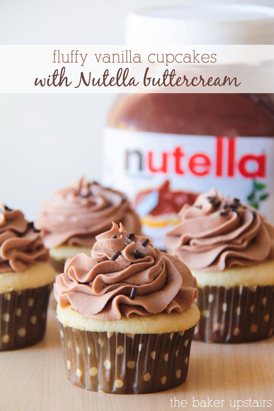 The Baker Upstairs: fluffy vanilla cupcakes with nutella ...