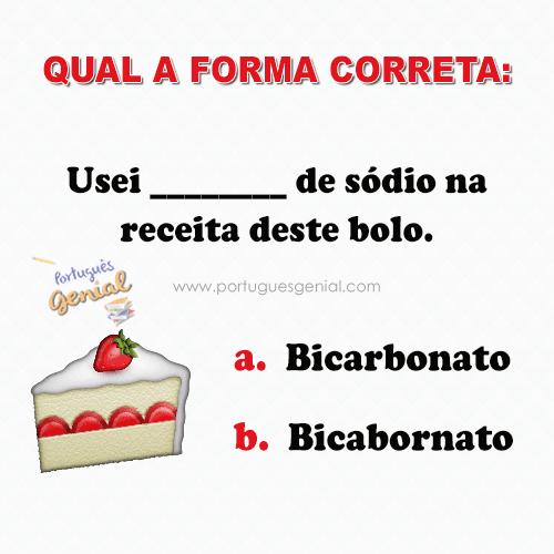 """O correto é """"Bicarbonato"""" ou """"Bicabornato""""?"""