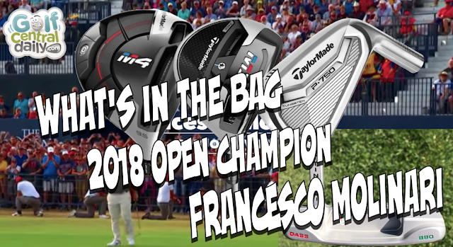 What's In The Bag Francesco Molinari 2018 Open Champion