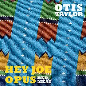 Otis Taylor's Hey Joe Opus
