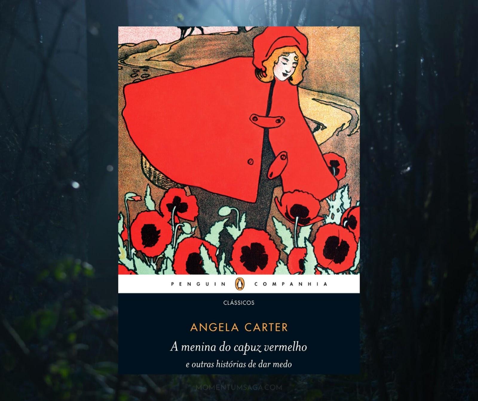 Resenha: A menina do capuz vermelho, de Angela Carter