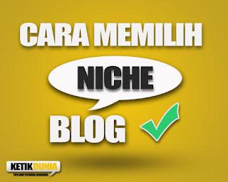 cara-tepat-memilih-niche-untuk-blog