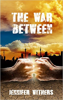 The War Between - Sci-Fi/dystopian/post-apocalyptic by Jennifer Withers