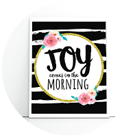 joy comes in the morning print
