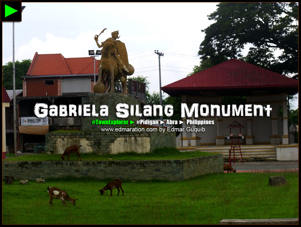 GABRIELA SILANG MONUMENT IN PIDIGAN, ABRA