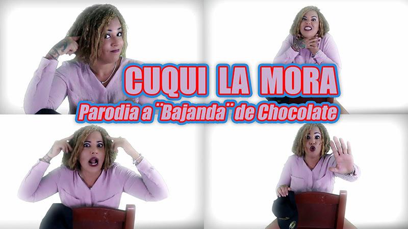 Cuqui La Mora - Parodia a ¨Bajanda¨ de Chocolate - Videoclip. Portal del Vídeo Clip Cubano