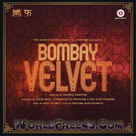 Cover Of Bombay Velvet (2015) Hindi Movie Mp3 Songs Free Download Listen Online At worldfree4u.com