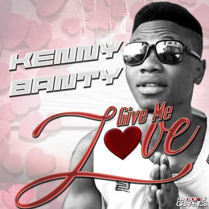 [Music] Kenny Banty - Give Me Love (Mix. Mikoka)