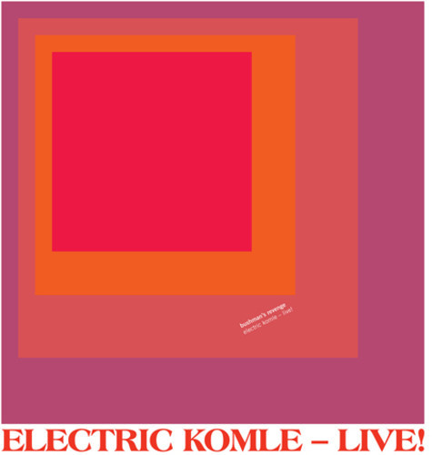 Bushman's Revenge - Electric Komle: Live! (2013) review - It's