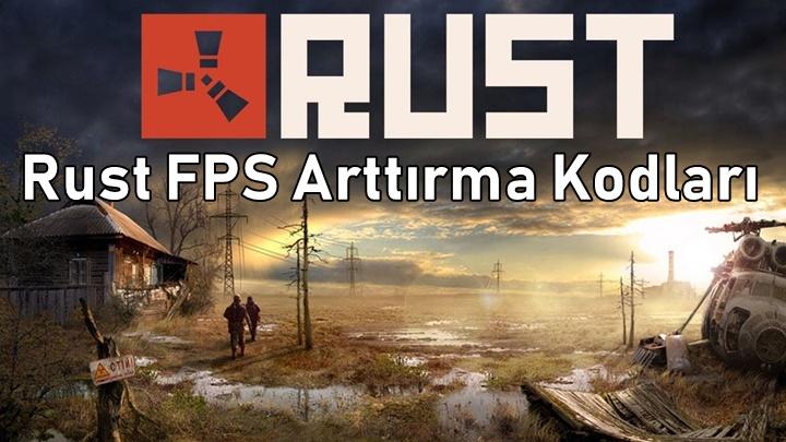 Rust FPS Arttirma Kodlari