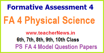 FA 4 Physical Science Question Papers 9th, 8th Class - Formative 4 PS Project works 2018