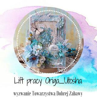 http://tdz-wyzwaniowo.blogspot.com/2018/05/lift-pracy-olgi-origautosha.html