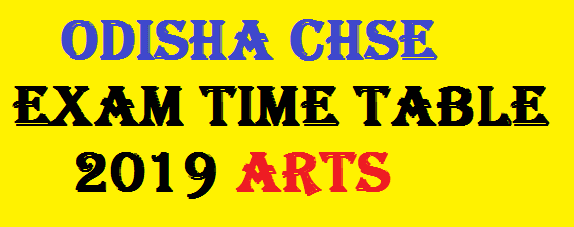 Odisha CHSE  Exam Time Table 2019 Arts