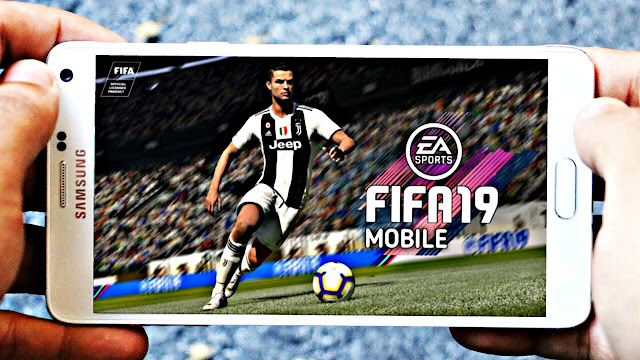 Download FIFA 19 Mobile Android Offline 900 MB Best Graphics