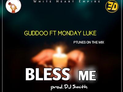 Guddoo x Monday Luke - Bless Me