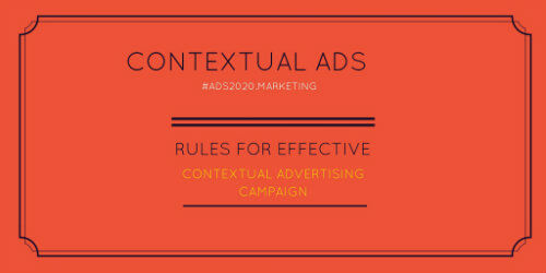 10 Rules for Effective Contextual Advertising Campaign-at-ads2020.marketing-500x250