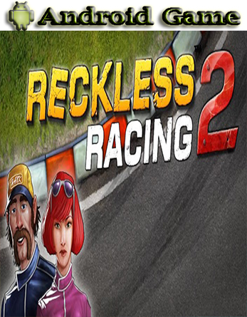 Reckless Racing 2 V1 0 4 Apk Free Android Game
