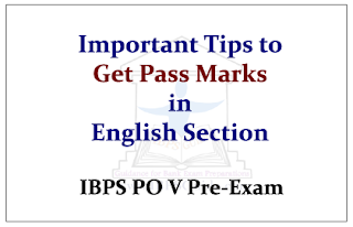 Important Tips to Get Pass Marks in English Section in IBPS PO V Prelims Exam