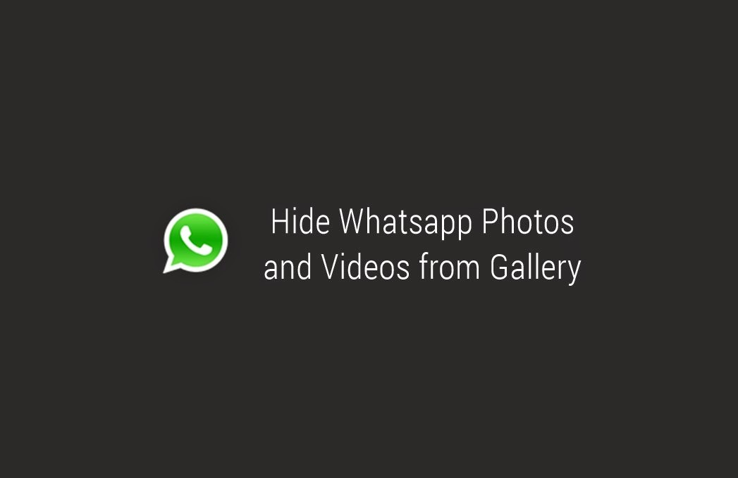 how to hide whatsapp images and videos in gallery