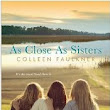 As Close As Sisters by Colleen Faulkner #AmReading @Ginger2Faulkner