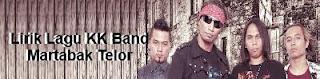 Lirik Lagu KK Band - Martabak Telor