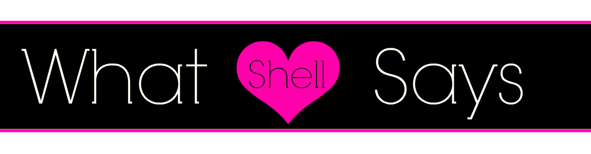 What Shell Says - A Manchester Beauty, Fashion and Lifestyle Blogger