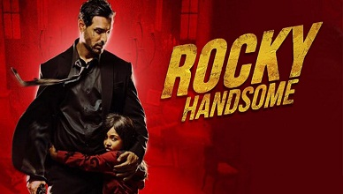 Rocky Handsome Full Movie
