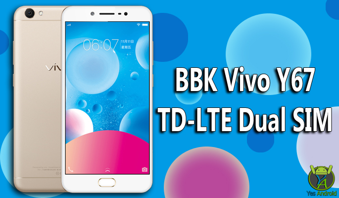 BBK Vivo Y67 TD-LTE Dual SIM Full Specs Datasheet