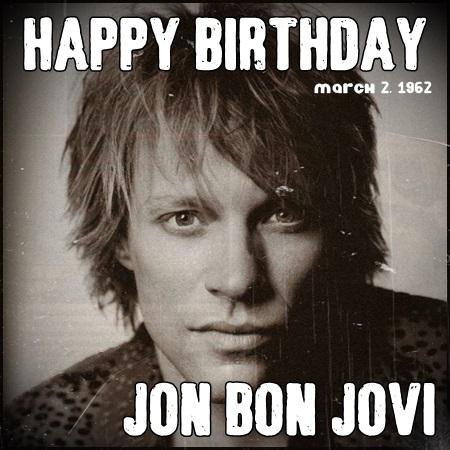 Bon Jovi 4 Ever Happy Birthday Jon Bon Jovi