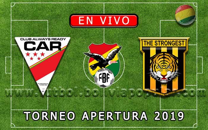 【En Vivo】Always Ready vs. The Strongest - Torneo Apertura 2019