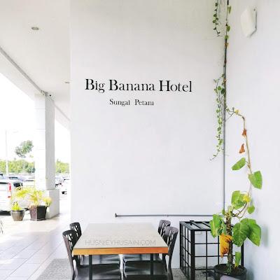 Big Banana Hotel | Penginapan Cantik Harga Berpatutan @ Sungai Petani