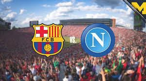 مباشر مشاهدة مباراة برشلونة ونابولي بث مباشر 8-8-2019 مباراة ودية يوتيوب بدون تقطيع