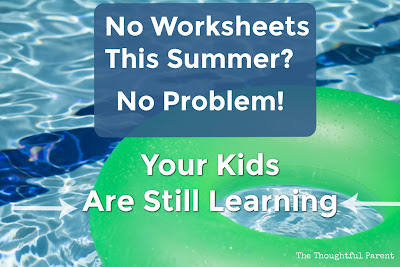 No Worksheets This Summer? No Problem! Your Kids are Still Learning