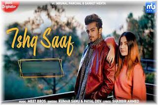 Ishq Saaf Lyrics-Kumar Sanu and Payal Dev