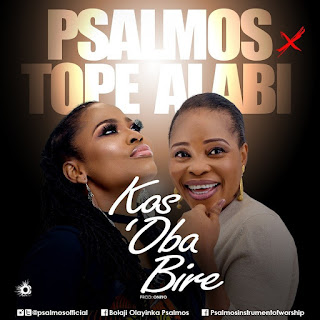 Music] Psalmos ft Tope Alabi - Kos' Oba Bi Re
